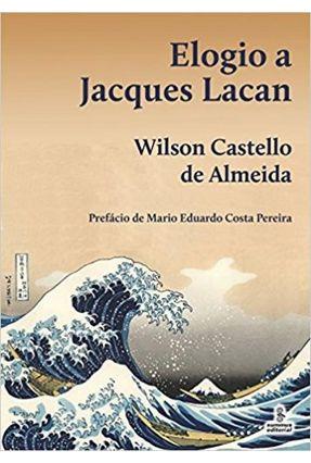 Elogio A Jacques Lacan - Almeida,Wilson Castello de   Hoshan.org