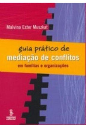 Guia Prático de Mediação de Conflitos em Famílias - Muszkat,Malvina E.   Tagrny.org