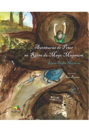 Aventuras de Peter No Reino do Mago Magmum - Mayworm ,Elaine Bastos   Hoshan.org