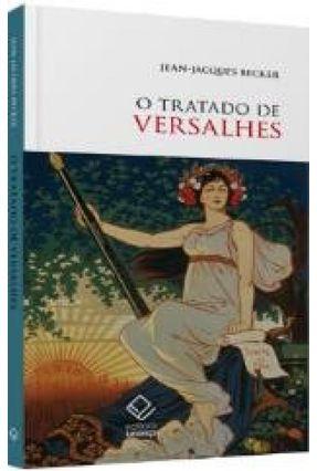 O Tratado de Versalhes - Becker,Jean-jacques   Hoshan.org
