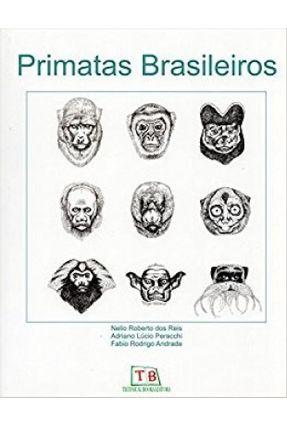 Primatas Brasileiros - Andrade,Fabio Rodrigo Reis,Nelio Roberto dos Peracchi,Adriano Lúcio   Hoshan.org