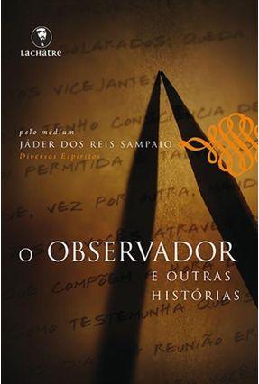O Observador e Outras Histórias - Sampaio,Jáder Dos Reis | Tagrny.org
