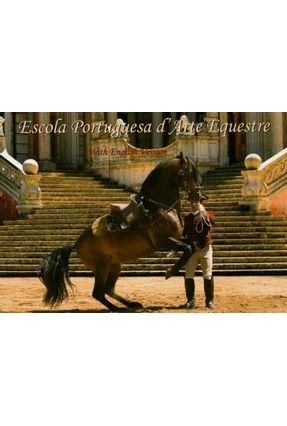 Escola Portuguesa D'arte Equestre- Whit English Version - Yglésias de Oliveira,Pedro Celestino da Costa,Emília | Tagrny.org
