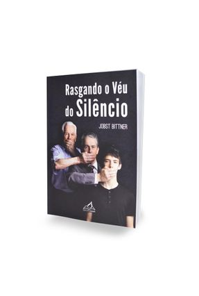 Rasgando O Véu Do Silêncio - Bittner,Jobst | Nisrs.org