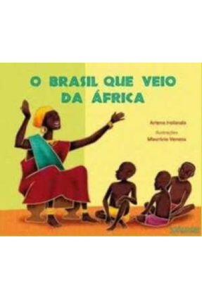 O Brasil Que Veio da África - Holanda,Arlene   Hoshan.org