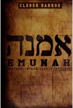 Edição antiga - Emunah - Verdade, Integridade, Fortaleza - Barros,Cleber | Tagrny.org