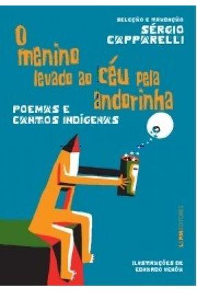 O Menino ao Céu Pela Andorinha - Poemas e Cantos Indígenas - Uchôa,Eduardo pdf epub