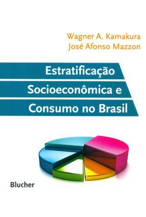 Estratificação Socieconômica e Consumo No Brasil - A. Kamakura,Wagner | Nisrs.org