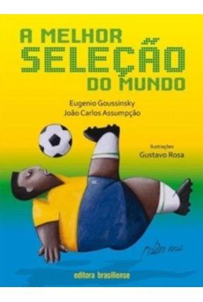 A Melhor Seleção do Mundo - Goussinsky,Eugenio Assumpção,João Carlos pdf epub