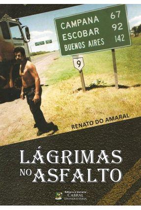 Lágrimas No Asfalto - Amaral,Renato do | Tagrny.org