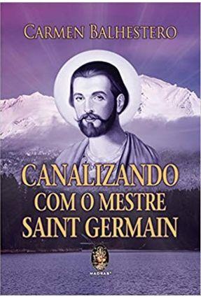 Canalizando Com O Mestre Saint German - Balhestero,Carmen | Nisrs.org