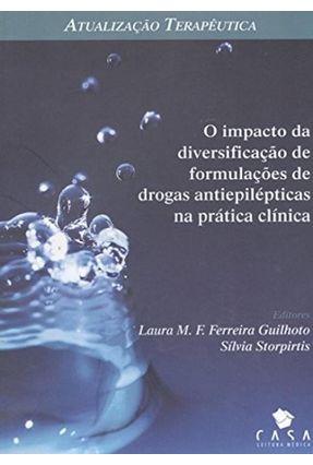 O Impacto da Diversificação de Formulações de Drogas Antiepilépticas na Prática Clínica - Storpirtis,Silvia Guilhoto,Laura M.f. Ferreira pdf epub