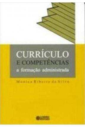 Currúculo e Competências - A Formação Administrada - Motta,Maria Antonieta Pisano | Hoshan.org