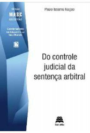 Do Controle Judicial da Sentença Arbitral - Vol.2 - Col. Masc - Nagao,Paulo Issamu | Hoshan.org