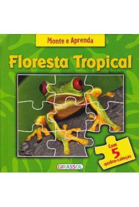 Floresta Tropical - Col. Monte e Aprenda - Nova Ortografia - Girassol,Editora | Hoshan.org