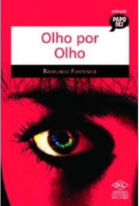 Olho Por Olho - 2ª Ed. - Fontenele,Raimundo | Hoshan.org