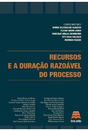 Recursos e A Duração Razoável do Processo - Oliveira,Bruno Silveira de | Tagrny.org