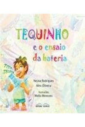 Tequinho E O Ensaio Da Bateria - Rodrigues,Neusa; Oliveira   Nisrs.org