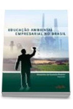 Educação Ambiental Empresarial no Brasil - Pedrini,Alexandre de Gusmao | Hoshan.org