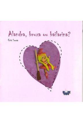 Alandra, Bruxa Ou Bailarina? - Cris Souza | Hoshan.org