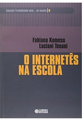 O Internetês na Escola - Komesu,Fabiana Tenani,Luciani | Nisrs.org