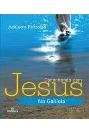 Caminhando Com Jesus na Galileia - Ferreira ,Adilson pdf epub