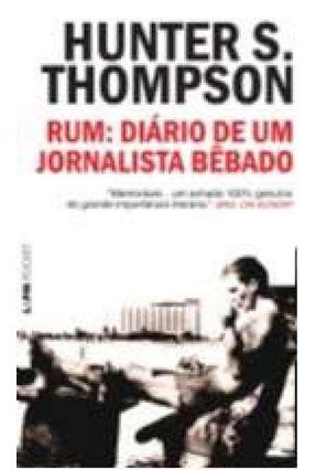 Rum - Diário de Um Jornalista Bêbado - Thompson,Hunter S. | Tagrny.org