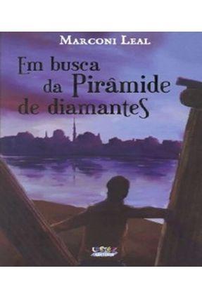 Em Busca Da Pirâmide De Diamantes - Leal,Marconi Leal,Marconi pdf epub