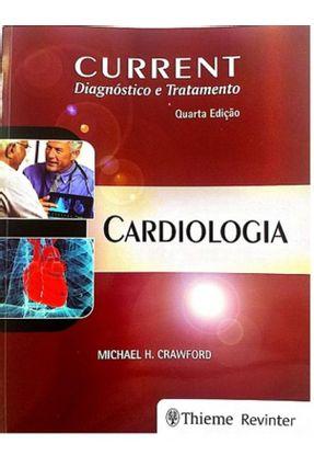 Current Diagnóstico E Tratamento - Cardiologia - Crawford,Michael H. | Tagrny.org