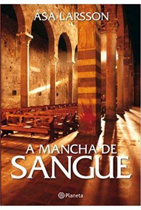 A Mancha de Sangue - Larsson,Asa Larsson,Asa | Tagrny.org