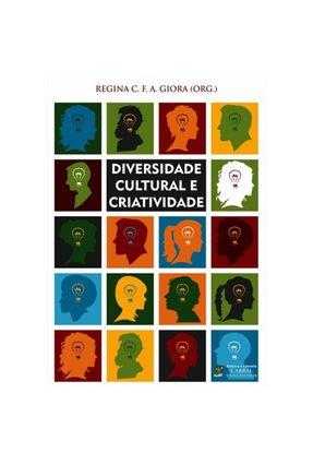 Diversidade Cultural E Criatividade - Giora,Regina C.F.A.   Hoshan.org