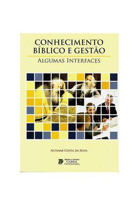 Conhecimento Bíblico e Gestão - Silva,Altimar Costa Da   Tagrny.org