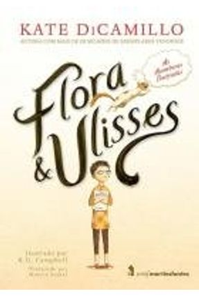 Flora & Ulisses - As Aventuras Ilustradas - Dicamillo,Kate pdf epub