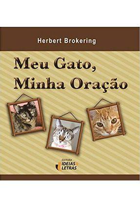 Meu Gato, Minha Oração - Brokering,Herbert   Nisrs.org
