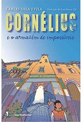 Cornélius e o Armazém de Impossíveis - Vila,Carles Sala I pdf epub
