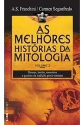 As Melhores Histórias da Mitologia - Vol. 2 - Col. L&pm Pocket - Franchini,Ademilson S. Carmen Seganfredo   Tagrny.org