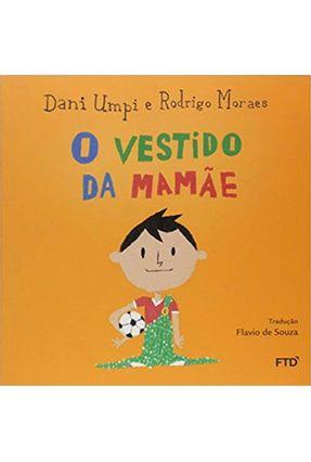 O Vestido da Mamãe - Série Acalanto - Umpy,Dani | Nisrs.org