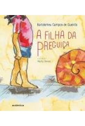 A Filha da Preguiça - Queirós,Bartolomeu Campos de pdf epub