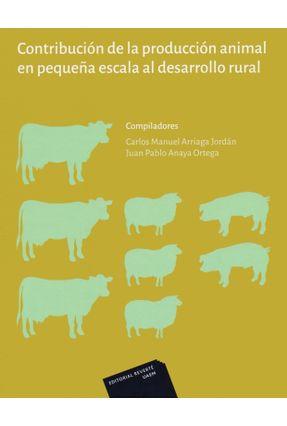 Contribución de La Producción Animal En Pequeña Escala Al Desarrollo Rural - Jordán,Carlos Manuel Arriaga | Hoshan.org