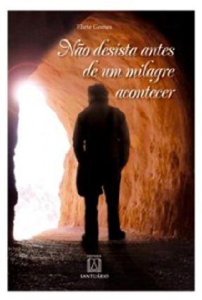 Não Desista Antes de Um Milagre Acontecer - Gomes,Eliete pdf epub