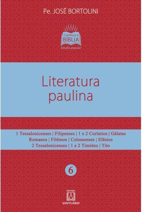 Literatura Paulina - 1 Tessalonicenses, Filipenses, 1 E 2 Coríntios, Gálatas, Romanos, Filêmon, Colossenses, Efésios... - Bortolini,Pe. José | Nisrs.org