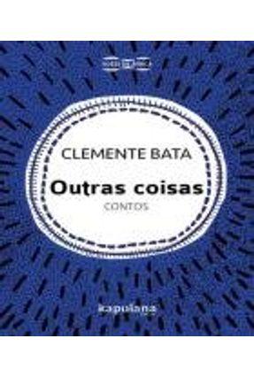 Outras Coisas - Contos - Série Vozes da África - Bata,Clemente | Hoshan.org