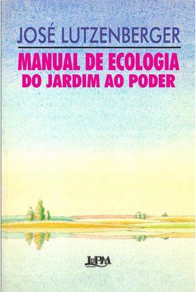 Manual De Ecologia - Do Jardim Ao Poder - Lutzenberger,José   Hoshan.org