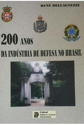 200 Anos da Indústria de Defesa no Brasil - Dellagnezze,René | Tagrny.org