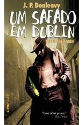 Um Safado Em Dublin - Col. L&pm Pocket - Donleavy,James Patrick | Hoshan.org