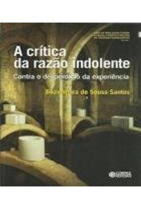 A Critica da Razão Indolente - Vol. 1 - Santos,Boaventura de Sousa | Tagrny.org