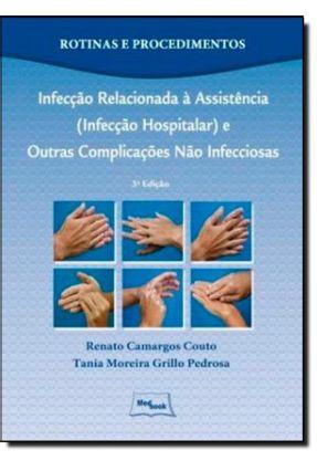 Infecção Relacionada À Assistência (infecção Hospitalar) - 3ª Ed. 2012 - Couto,Renato Camargos pdf epub