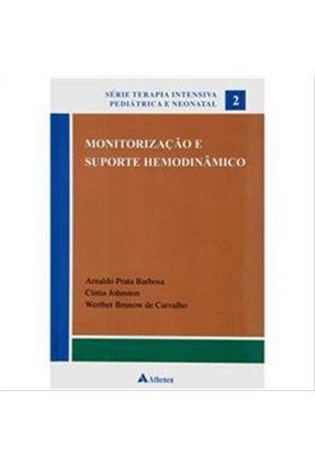 Monitorização e Suporte Hemodinâmico - Carvalho,Werther Brunow de Barbosa,Arnaldo Prata Johnston,Cíntia | Hoshan.org