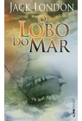 O Lobo do Mar - Col. L&pm Pocket - Jack London pdf epub