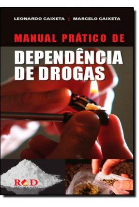 Manual Prático de Dependência de Drogas - Caixeta,Leonardo Caixeta,Marcelo | Tagrny.org